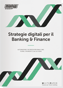 Strategie digitali per il Banking & Finance